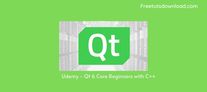 Udemy - Qt 6 Core Beginners with C++