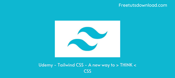 Udemy - Tailwind CSS - A new way to > THINK < CSS