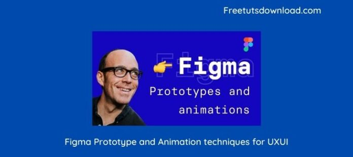 Figma Prototype and Animation techniques for UXUI