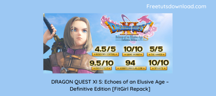 DRAGON QUEST XI S: Echoes of an Elusive Age – Definitive Edition [FitGirl Repack]