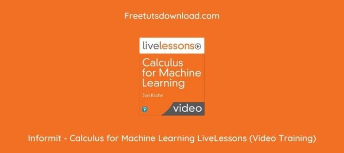 Informit - Calculus for Machine Learning LiveLessons (Video Training)