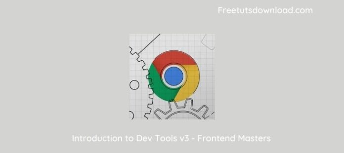 Introduction to Dev Tools v3 - Frontend Masters