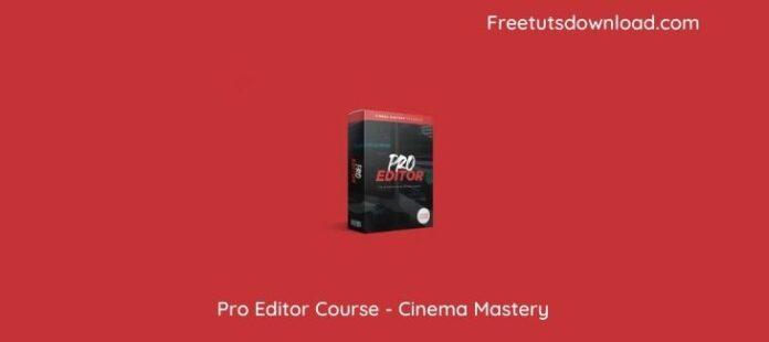 Pro Editor Course - Cinema Mastery