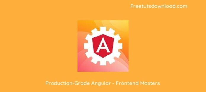 Production-Grade Angular - Frontend Masters