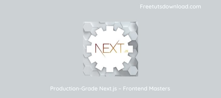 Production-Grade Next.js – Frontend Masters