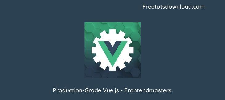 Production-Grade Vue.js - Frontendmasters