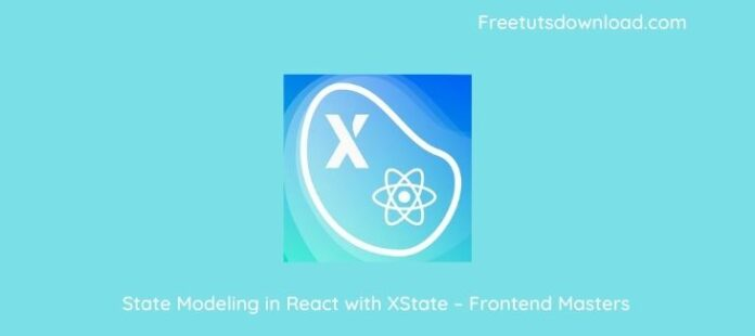 State Modeling in React with XState – Frontend Masters