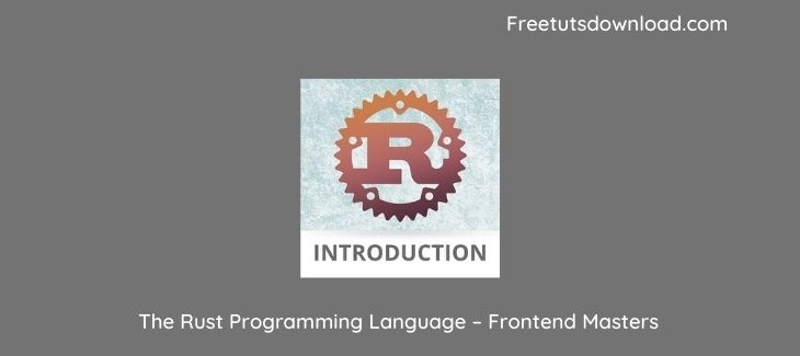 The Rust Programming Language – Frontend Masters