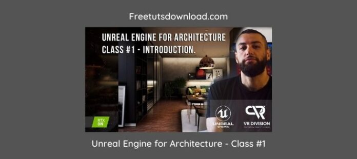 Unreal Engine for Architecture - Class #1