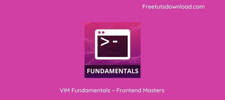 VIM Fundamentals – Frontend Masters