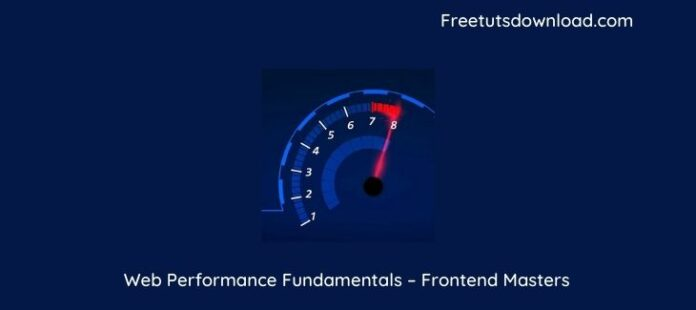 Web Performance Fundamentals – Frontend Masters