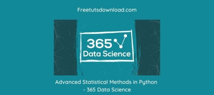 Advanced Statistical Methods in Python - 365 Data Science