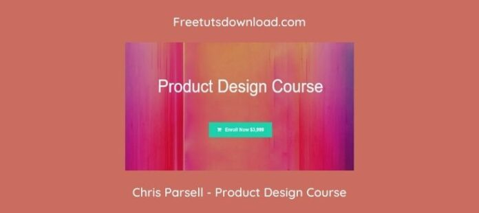 Chris Parsell - Product Design Course