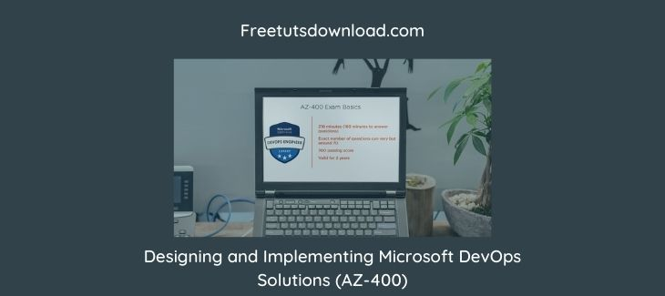 Designing and Implementing Microsoft DevOps Solutions (AZ-400)