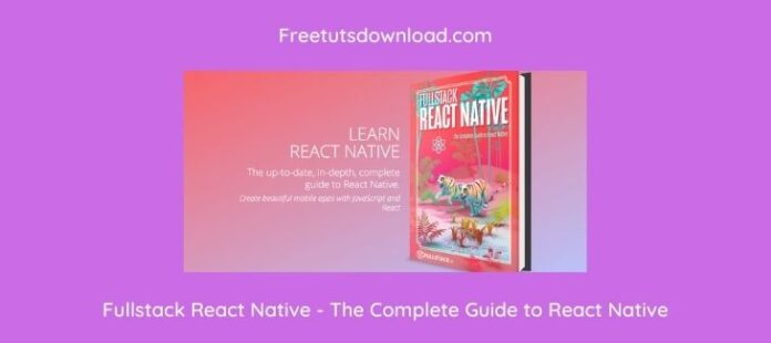 Fullstack React Native - The Complete Guide to React Native