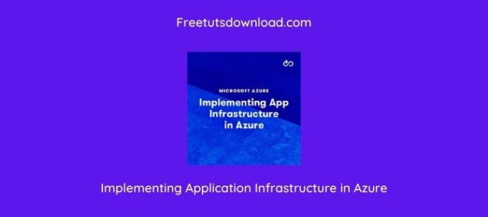 Implementing Application Infrastructure in Azure