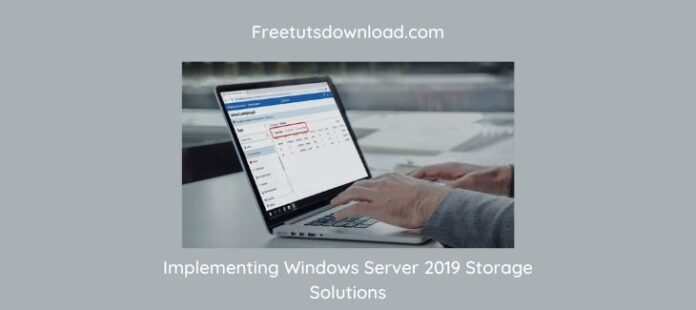 Implementing Windows Server 2019 Storage Solutions