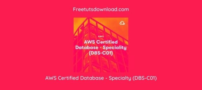 LinuxAcademy - AWS Certified Database - Specialty (DBS-C01)