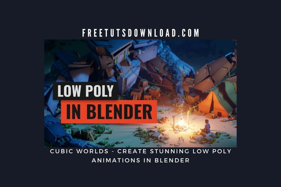 Cubic Worlds - Create Stunning Low Poly Animations in Blender