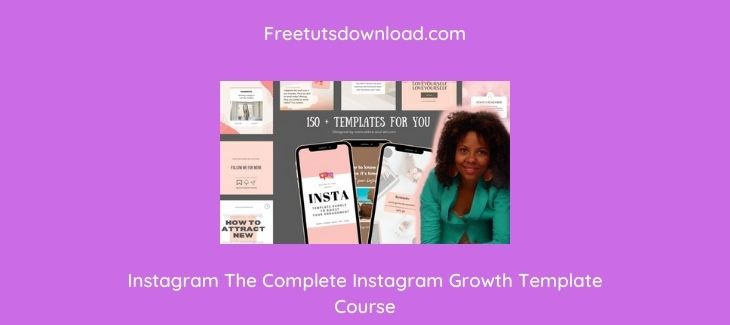 Instagram The Complete Instagram Growth Template Course