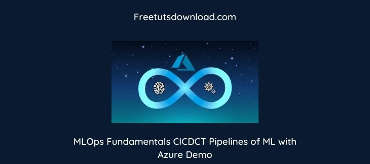 MLOps Fundamentals CICDCT Pipelines of ML with Azure Demo