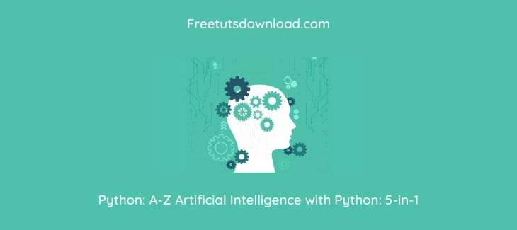 Python: A-Z Artificial Intelligence with Python: 5-in-1