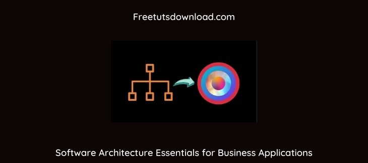 Software Architecture Essentials for Business Applications