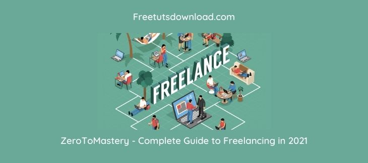 ZeroToMastery - Complete Guide to Freelancing in 2021