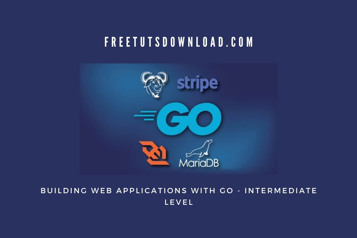 Building Web Applications with Go - Intermediate Level