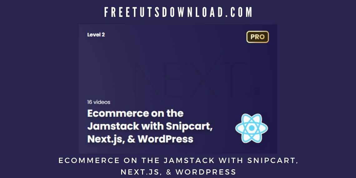 Ecommerce on the Jamstack with Snipcart, Next.js, & WordPress