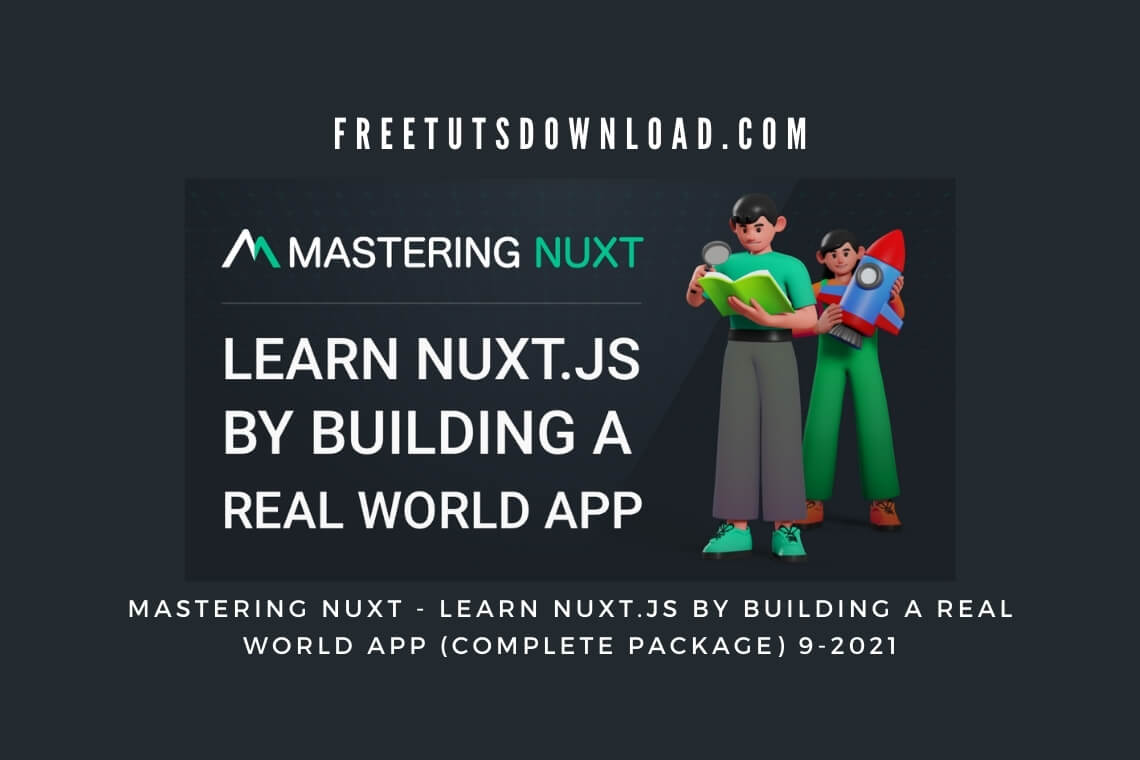 MASTERING NUXT - Learn Nuxt.js by Building a Real World App (Complete Package)