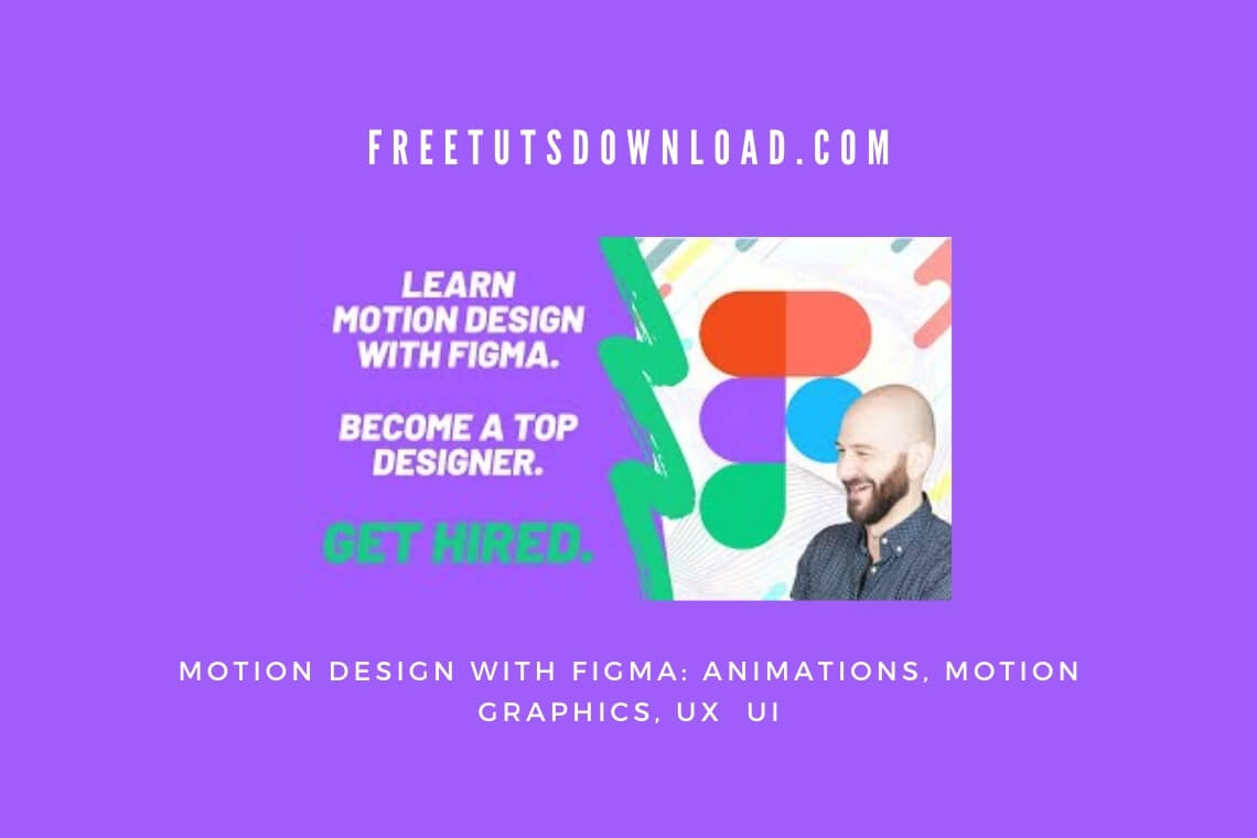 Motion Design with Figma Animations, Motion Graphics, UX UI
