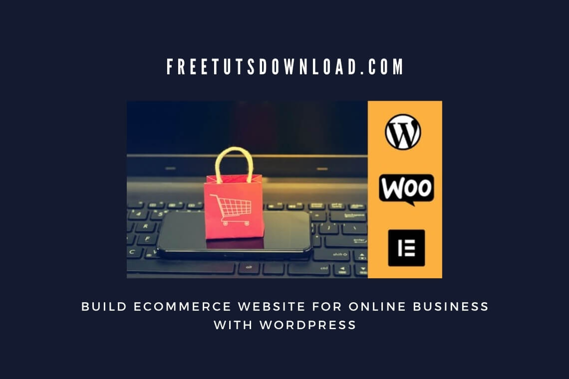 Build Ecommerce Website For online Business with WordPress