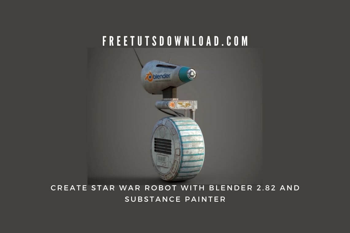 Create Star War Robot with Blender 2.82 and Substance Painter