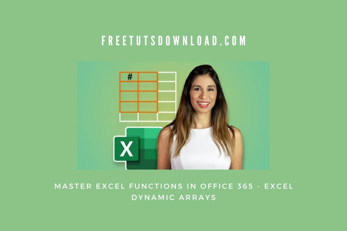 Master Excel Functions in Office 365 - Excel Dynamic Arrays