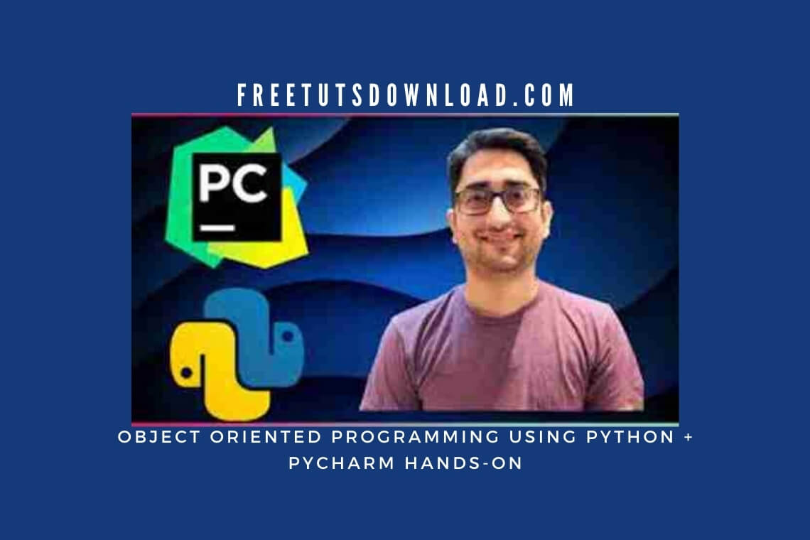 Object Oriented Programming using Python + Pycharm Hands-on