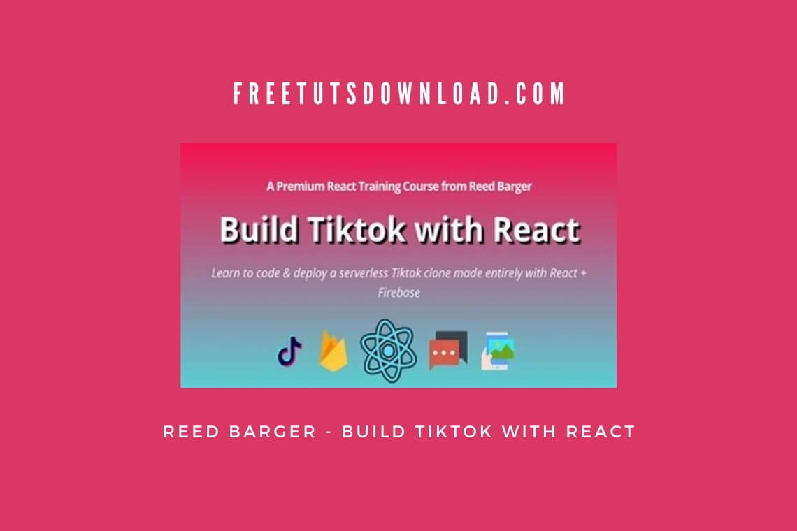 Reed Barger - Build Tiktok with React