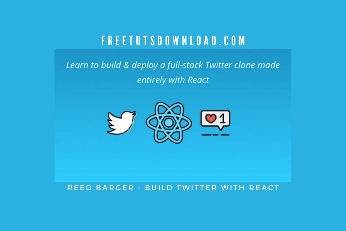 Reed Barger - Build Twitter with React