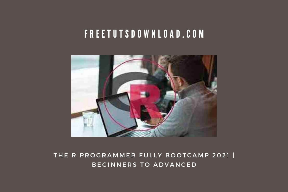 The R Programmer Fully Bootcamp 2021 Beginners To Advanced