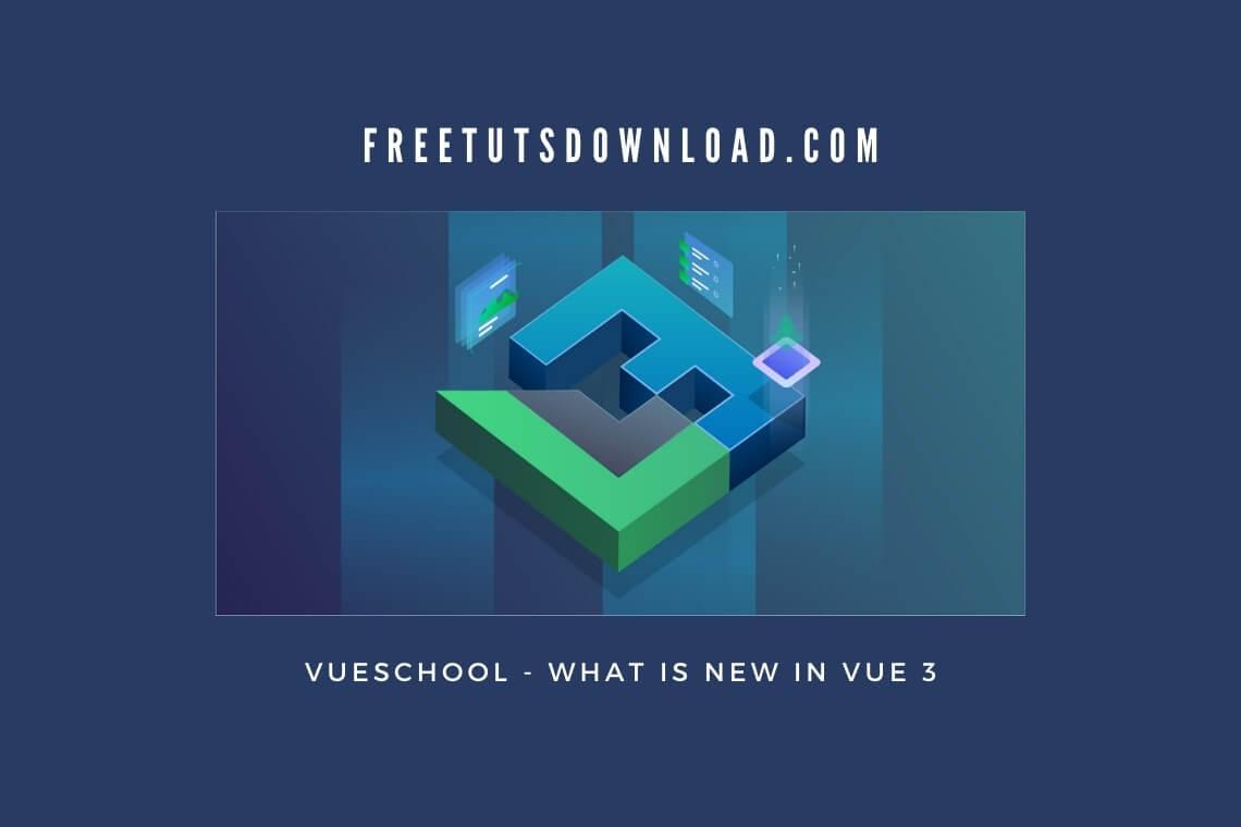 VueSchool - What is new in Vue 3