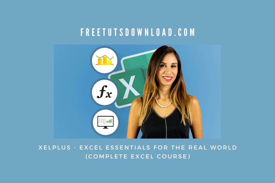 XELPLUS - Excel Essentials for the Real World (Complete Excel Course)