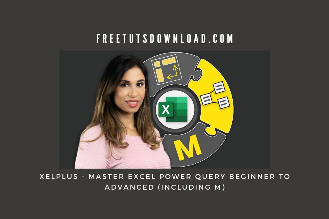 XELPLUS - Master Excel Power Query Beginner to Advanced (including M)
